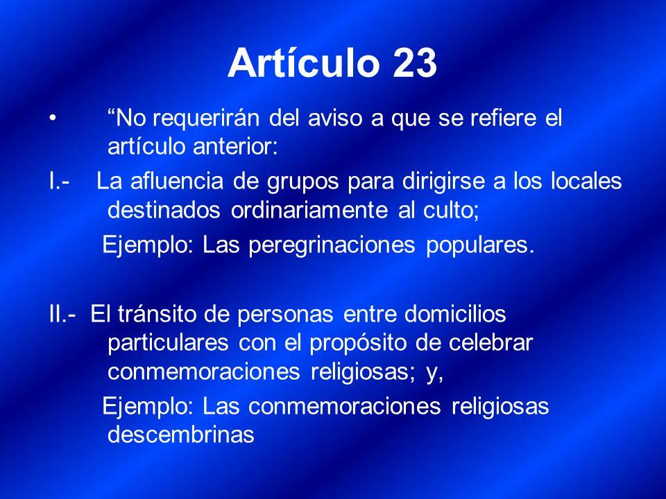 Artículo 23 No requerirán del aviso a que se refiere el artículo anterior: