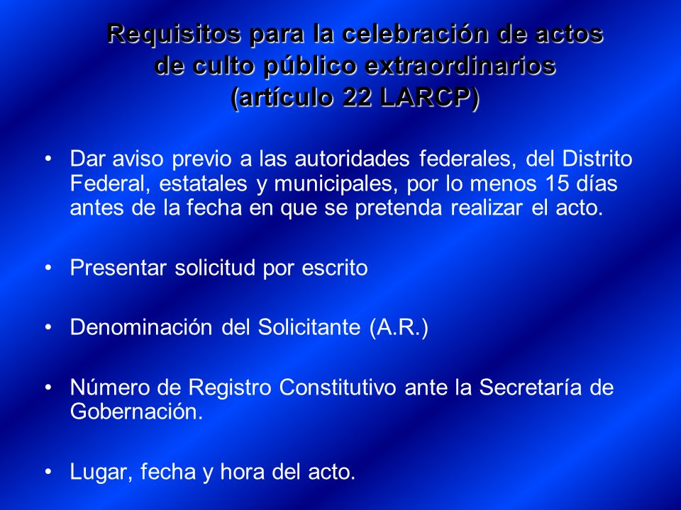 Requisitos para la celebración de actos de culto público extraordinarios (artículo 22 LARCP)