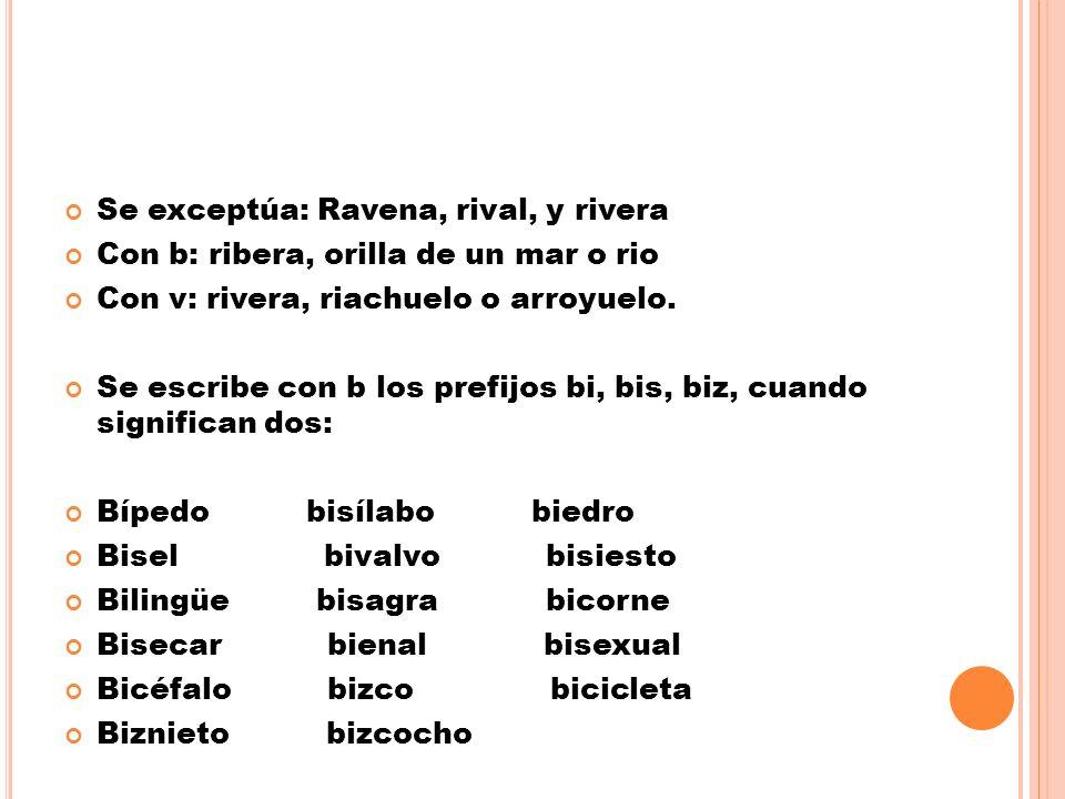 Se exceptúa: Ravena, rival, y rivera