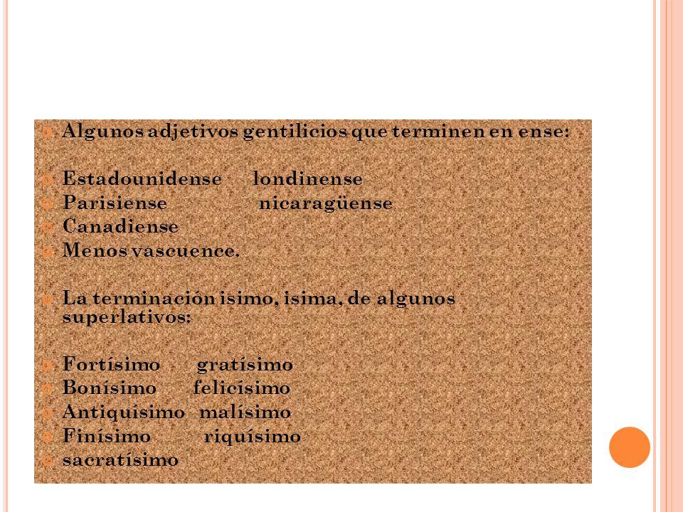 Algunos adjetivos gentilicios que terminen en ense: