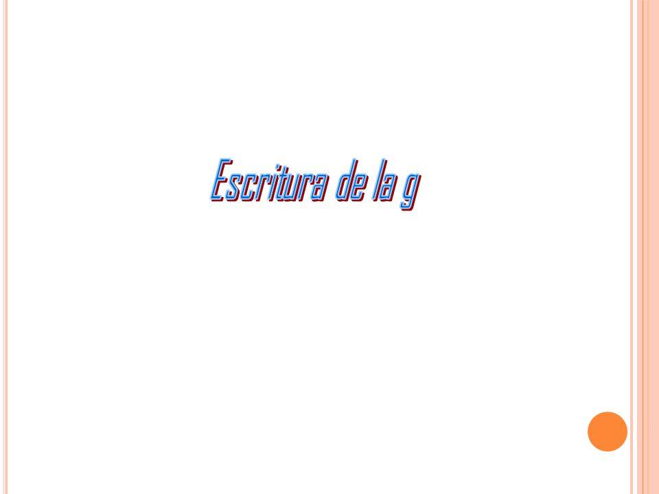 Escritura de la g
