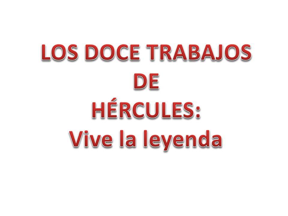 LOS DOCE TRABAJOS DE HÉRCULES: Vive la leyenda