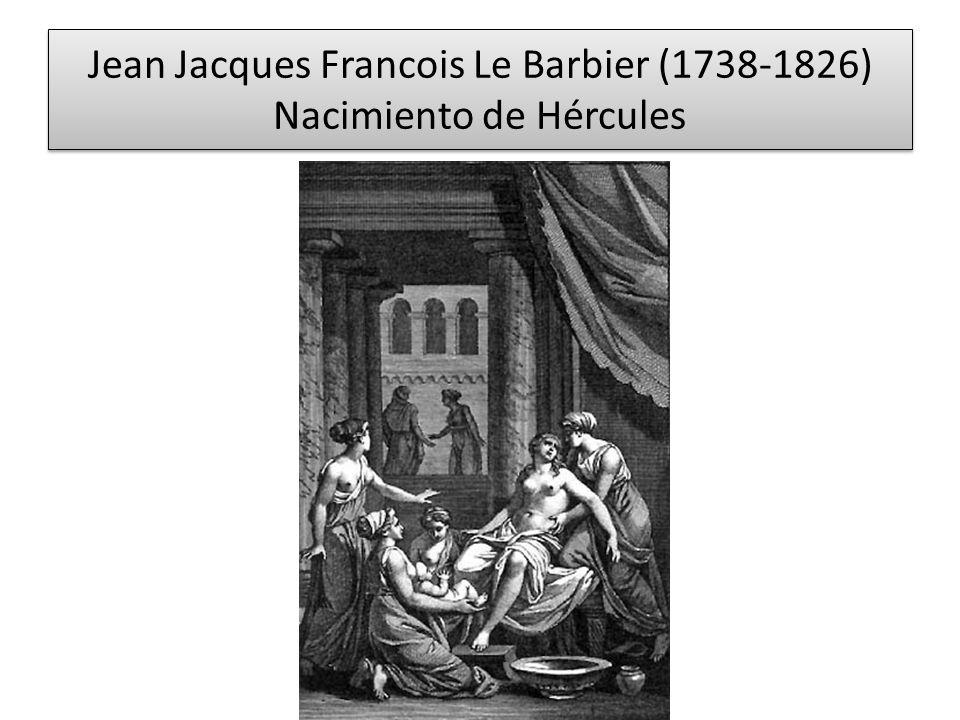 Jean Jacques Francois Le Barbier (1738-1826) Nacimiento de Hércules