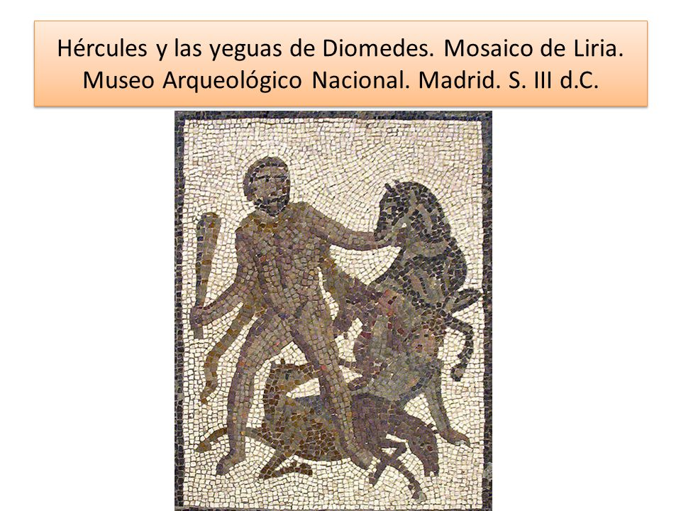 Hércules y las yeguas de Diomedes. Mosaico de Liria