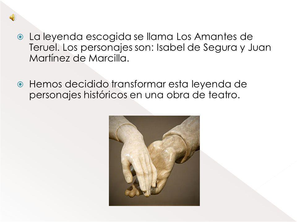 La leyenda escogida se llama Los Amantes de Teruel