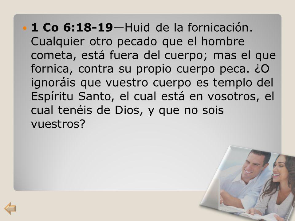 1 Co 6:18-19—Huid de la fornicación