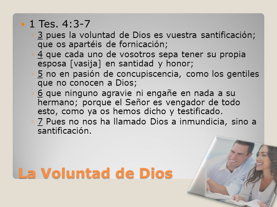 La Voluntad de Dios 1 Tes. 4:3-7