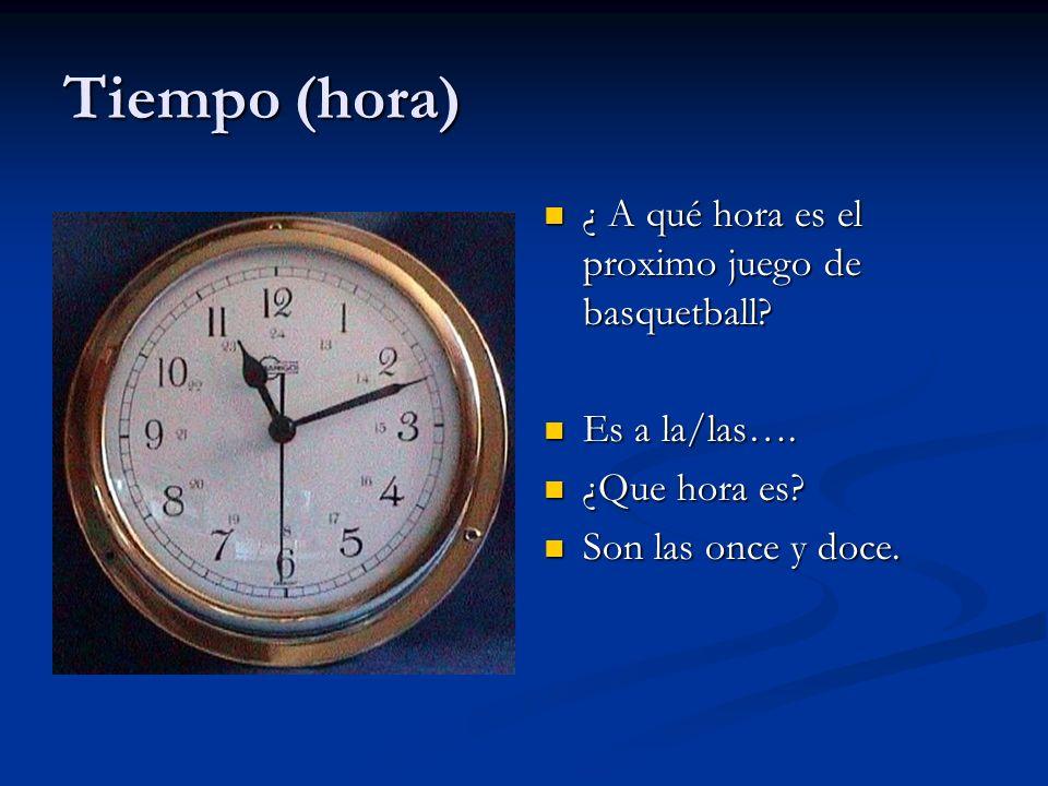 Tiempo (hora) ¿ A qué hora es el proximo juego de basquetball