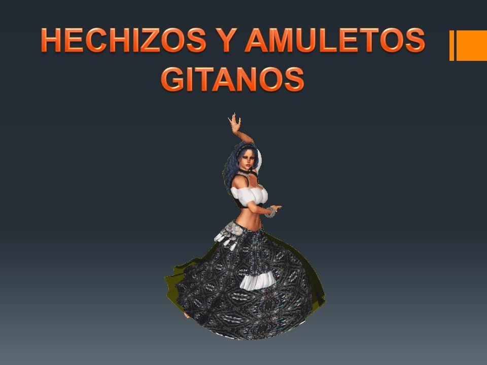 HECHIZOS Y AMULETOS GITANOS