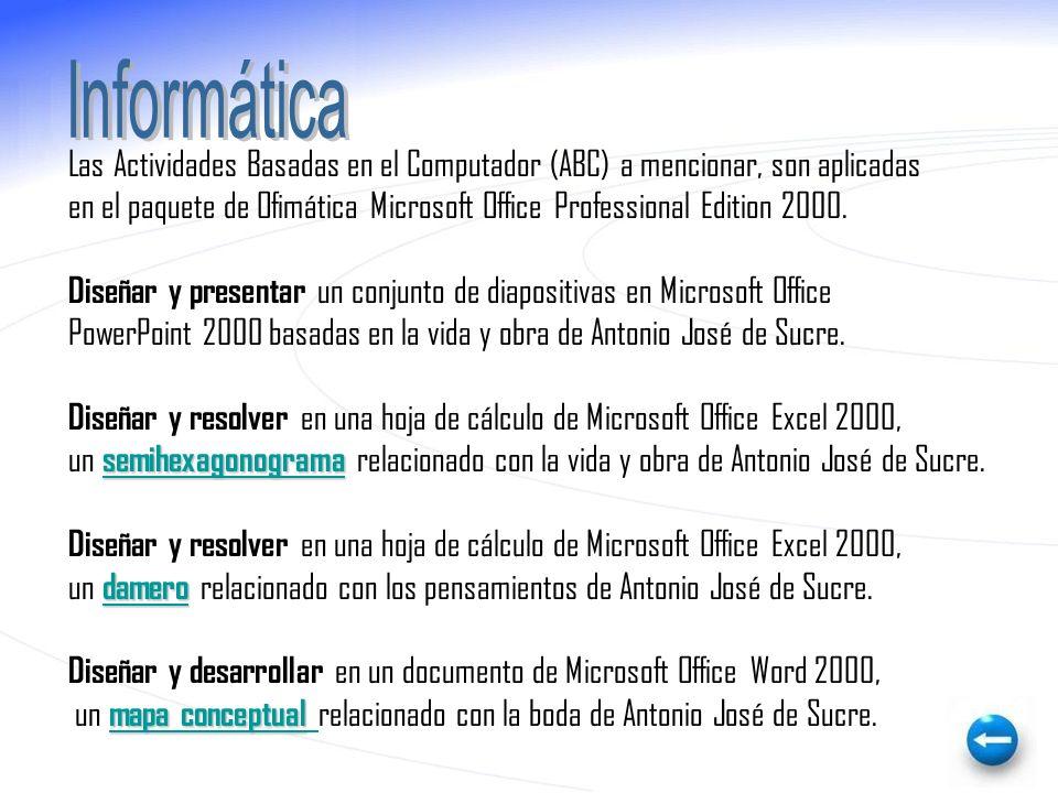 Informática Las Actividades Basadas en el Computador (ABC) a mencionar, son aplicadas.