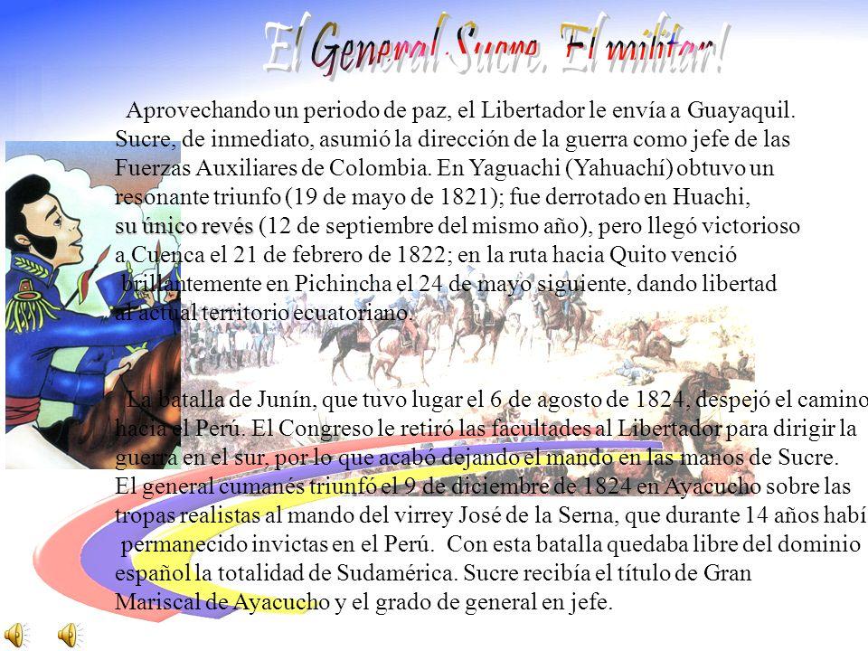 El General Sucre. El militar!