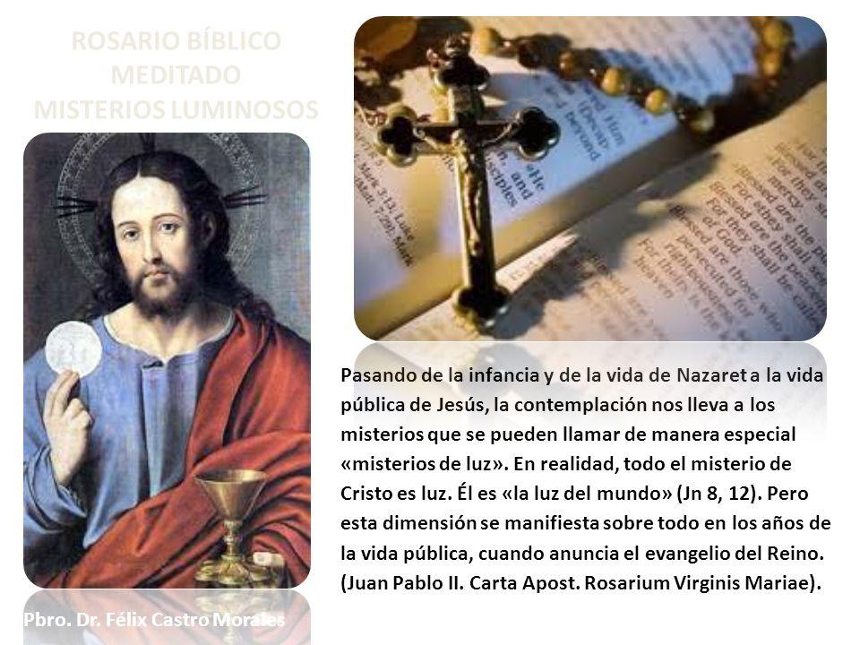 ROSARIO BÍBLICO MEDITADO MISTERIOS LUMINOSOS