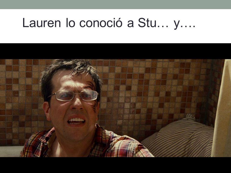 Lauren lo conoció a Stu… y….