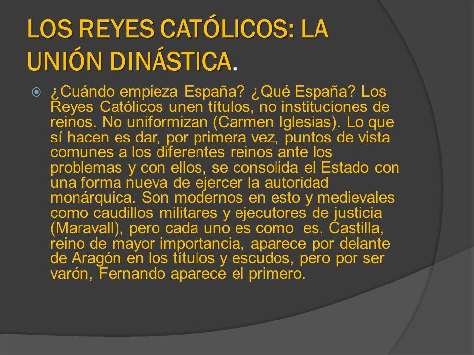 LOS REYES CATÓLICOS: LA UNIÓN DINÁSTICA.