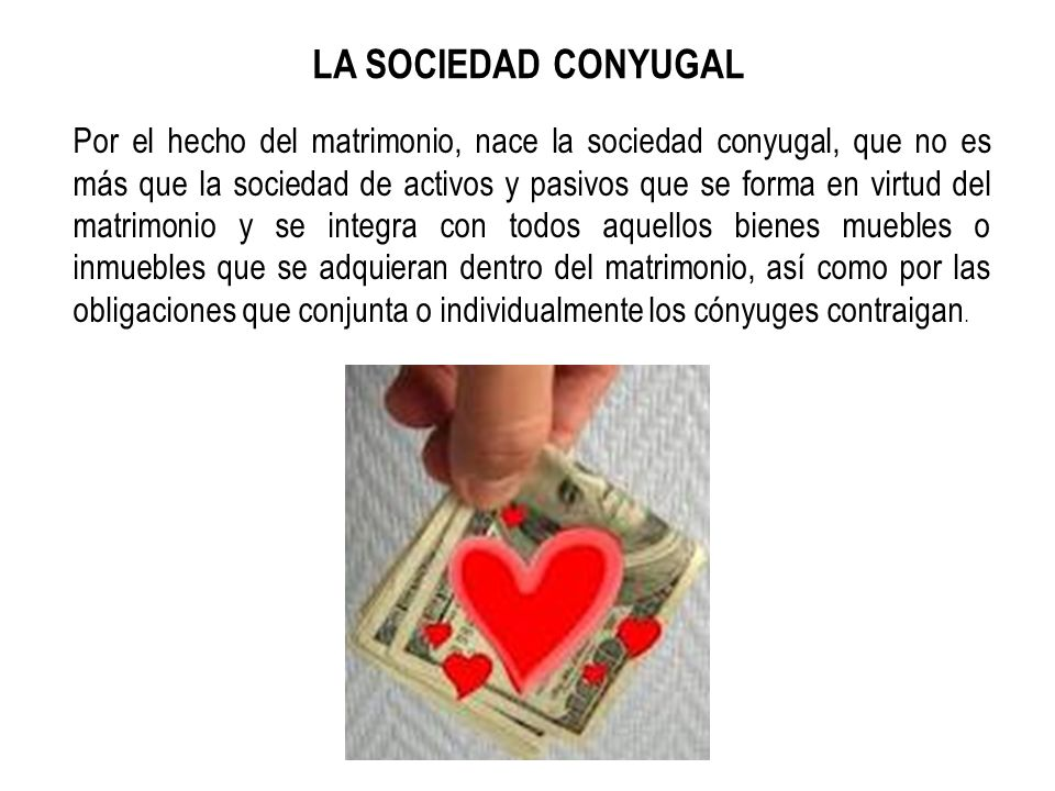 LA SOCIEDAD CONYUGAL