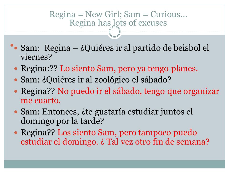 Regina = New Girl; Sam = Curious… Regina has lots of excuses
