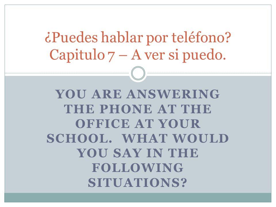 ¿Puedes hablar por teléfono Capitulo 7 – A ver si puedo.