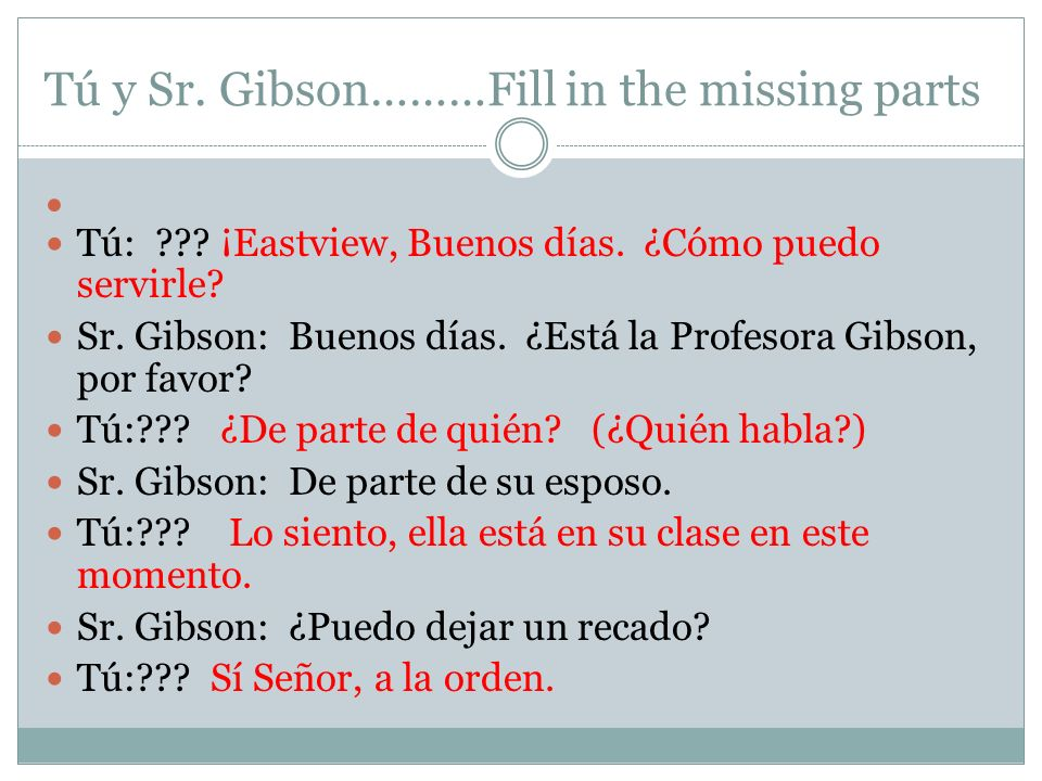 Tú y Sr. Gibson………Fill in the missing parts
