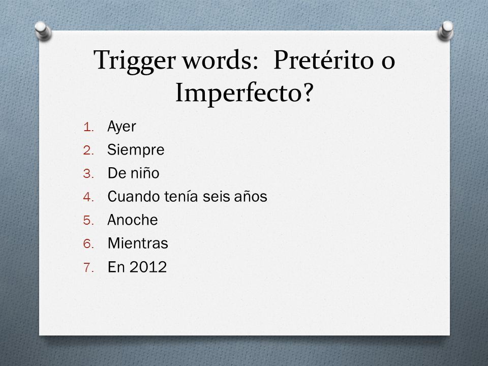 Trigger words: Pretérito o Imperfecto