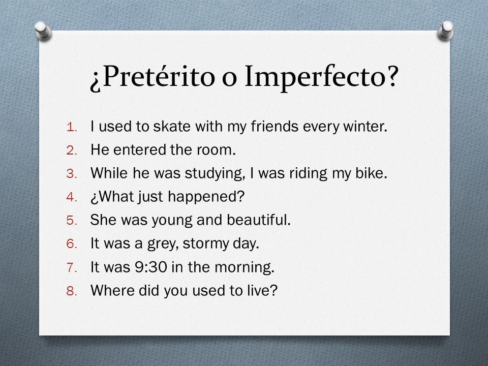 ¿Pretérito o Imperfecto