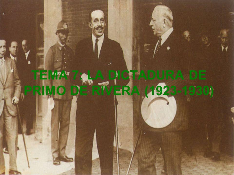 TEMA 7: LA DICTADURA DE PRIMO DE RIVERA (1923-1930)