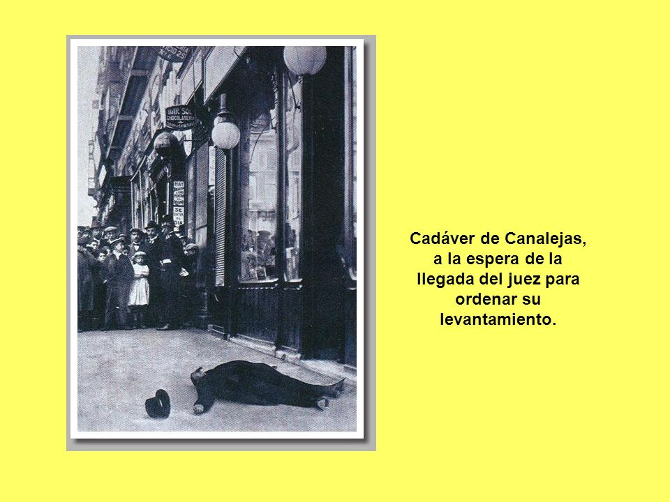 Cadáver de Canalejas, a la espera de la llegada del juez para ordenar su levantamiento.