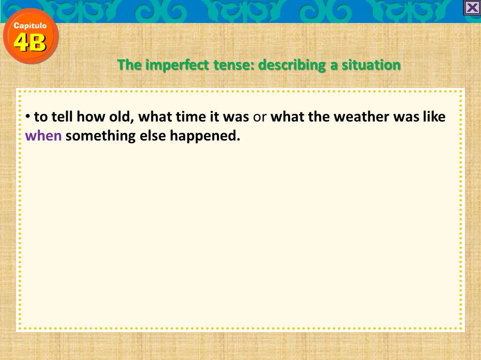 The imperfect tense: describing a situation