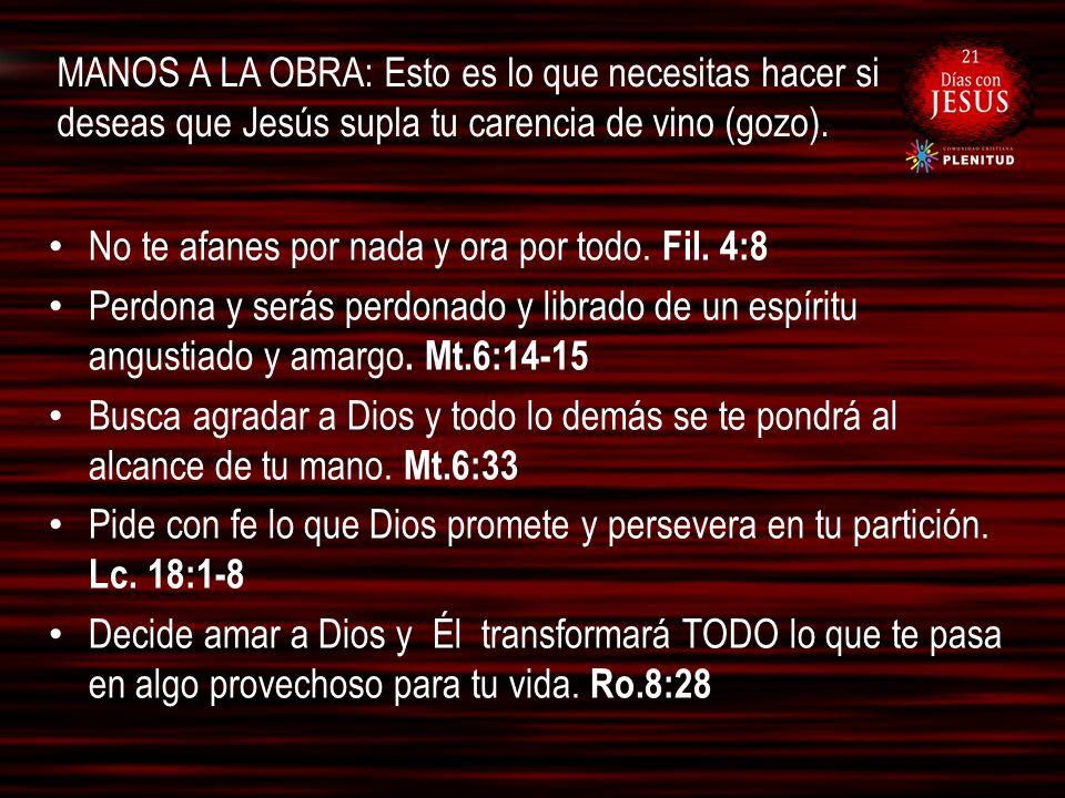 MANOS A LA OBRA: Esto es lo que necesitas hacer si deseas que Jesús supla tu carencia de vino (gozo).