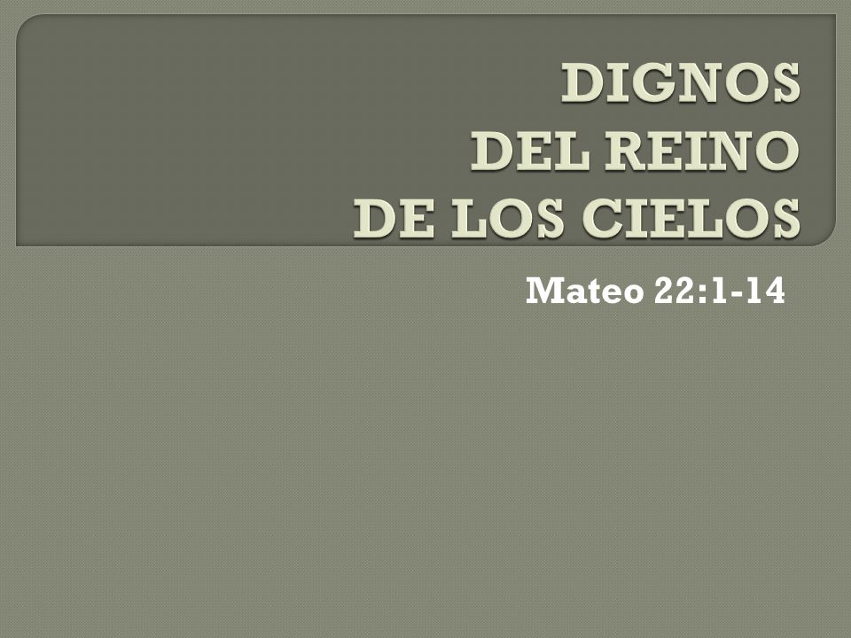 DIGNOS DEL REINO DE LOS CIELOS