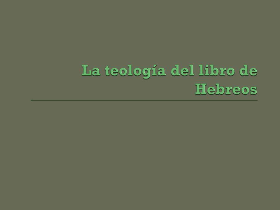 La teología del libro de Hebreos
