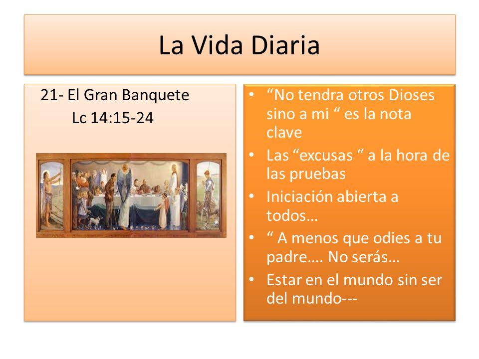 La Vida Diaria 21- El Gran Banquete Lc 14:15-24