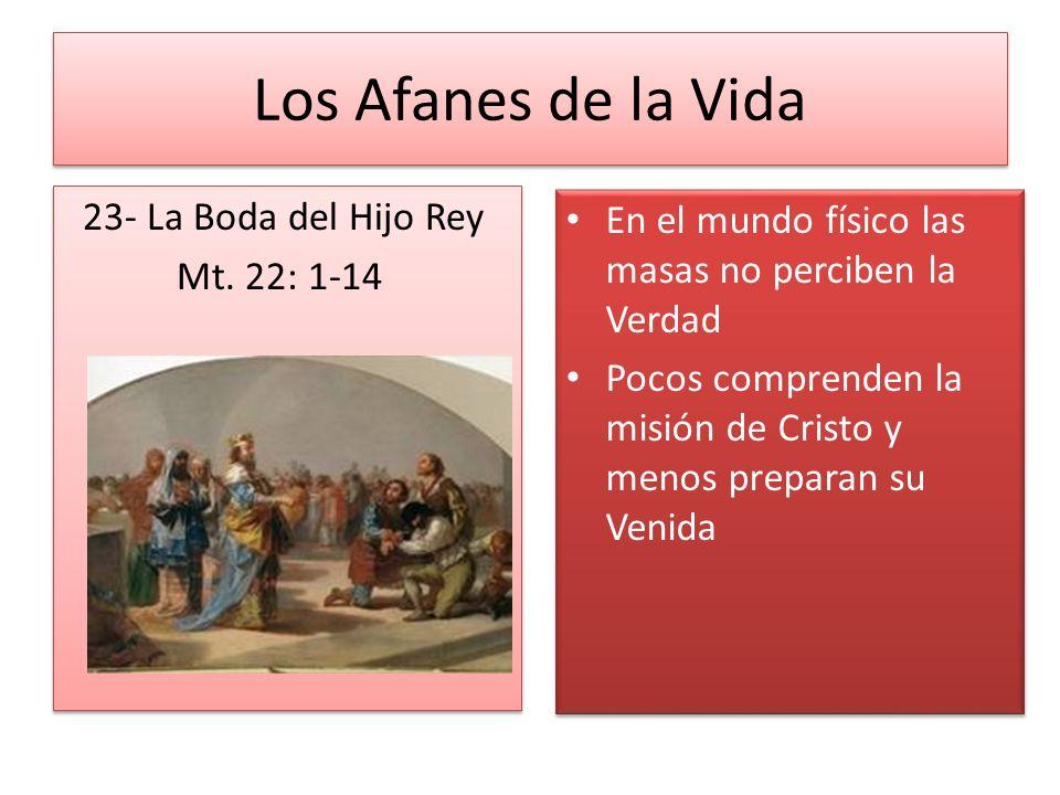 Los Afanes de la Vida 23- La Boda del Hijo Rey Mt. 22: 1-14