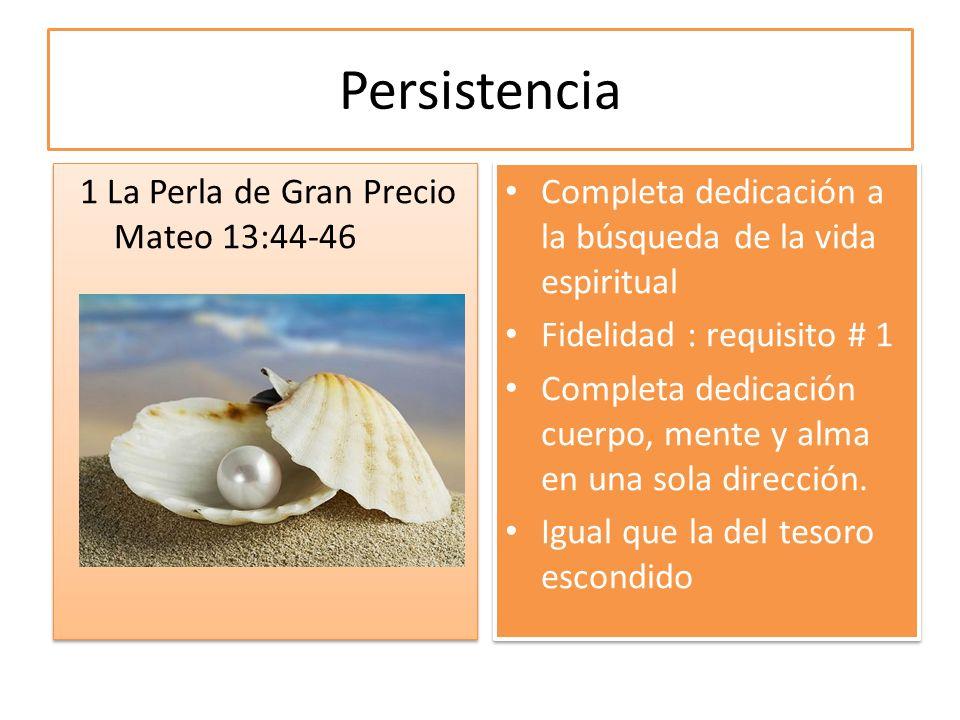 Persistencia 1 La Perla de Gran Precio Mateo 13:44-46