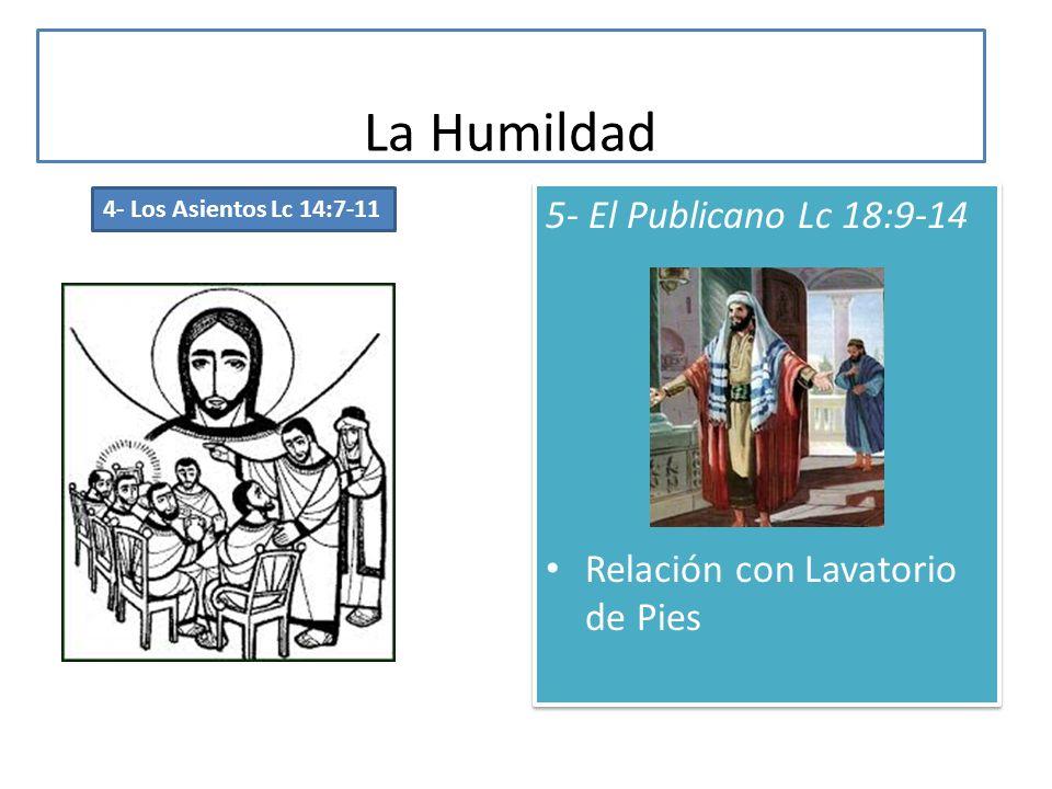La Humildad 5- El Publicano Lc 18:9-14 Relación con Lavatorio de Pies