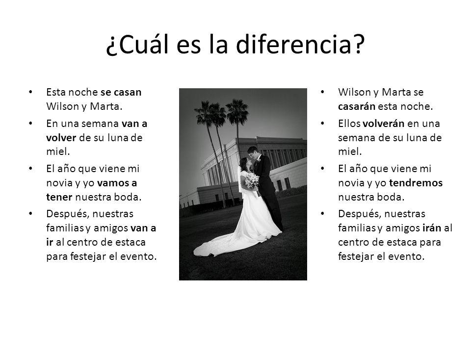 ¿Cuál es la diferencia Esta noche se casan Wilson y Marta.