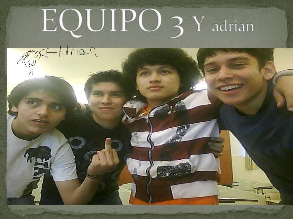 EQUIPO 3 Y adrian