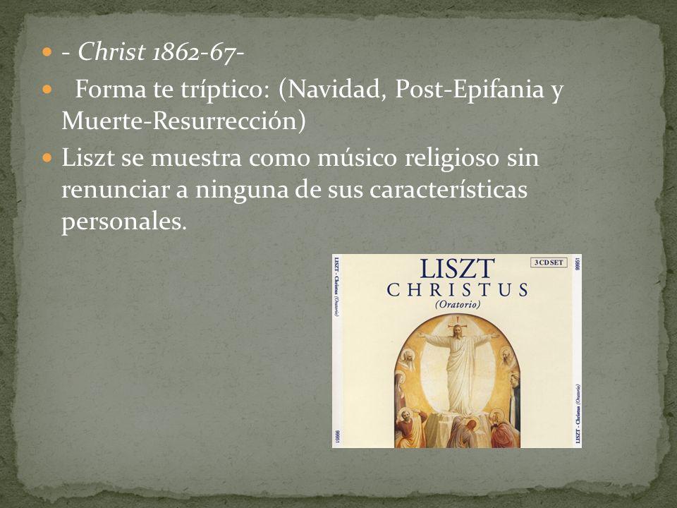 - Christ 1862-67- Forma te tríptico: (Navidad, Post-Epifania y Muerte-Resurrección)