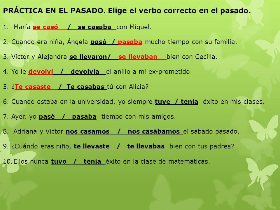 PRÁCTICA EN EL PASADO. Elige el verbo correcto en el pasado.