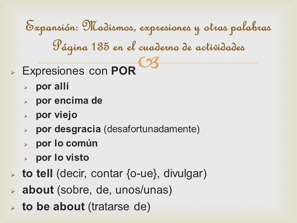 Expansión: Modismos, expresiones y otras palabras Página 135 en el cuaderno de actividades