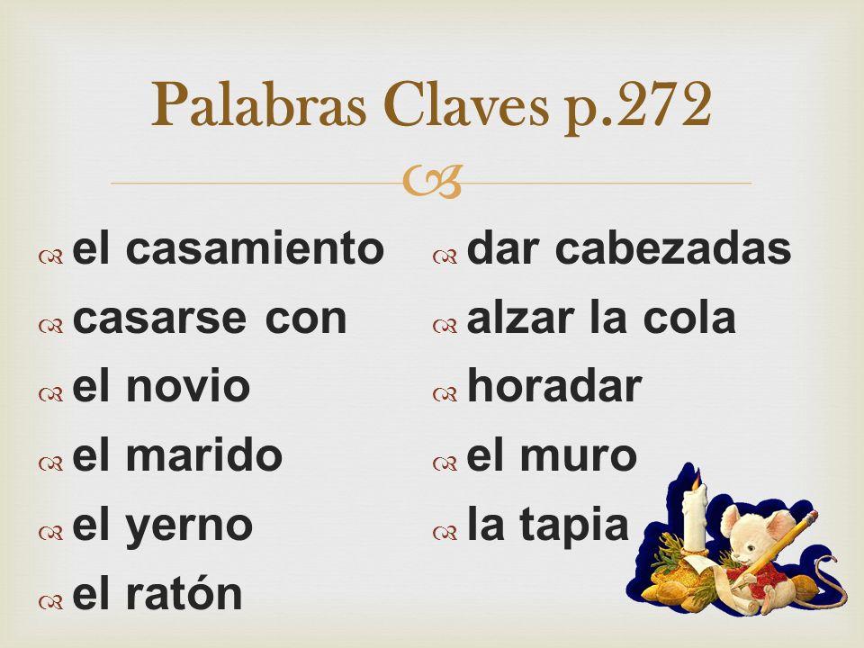 Palabras Claves p.272 el casamiento dar cabezadas casarse con