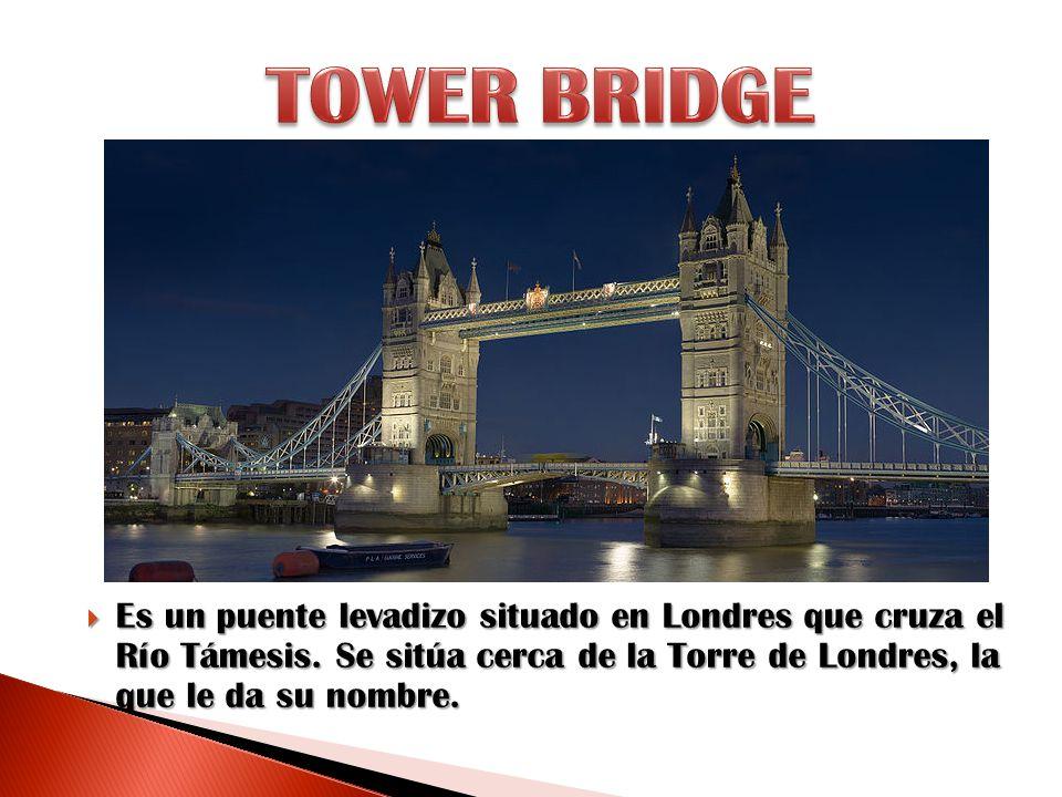 TOWER BRIDGE Es un puente levadizo situado en Londres que cruza el Río Támesis.
