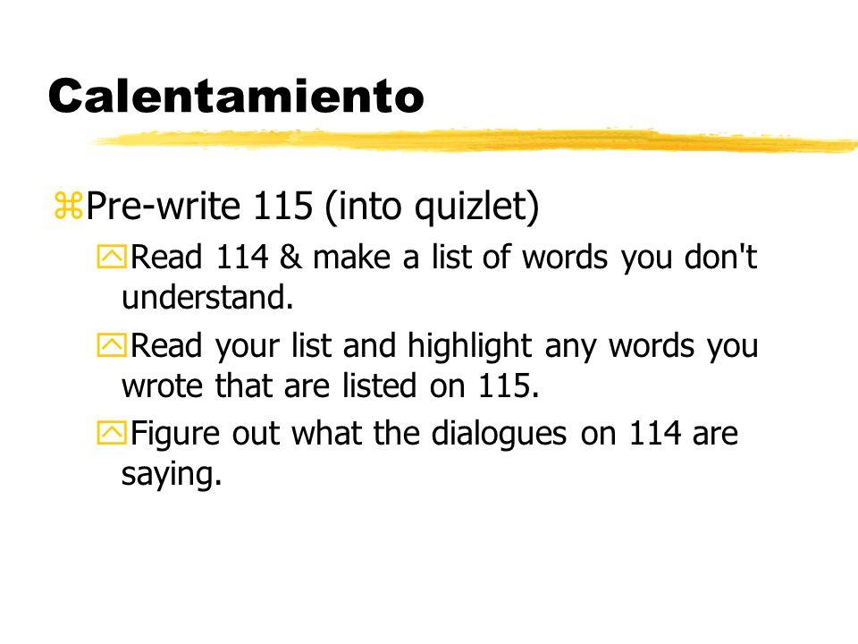 Calentamiento Pre-write 115 (into quizlet)