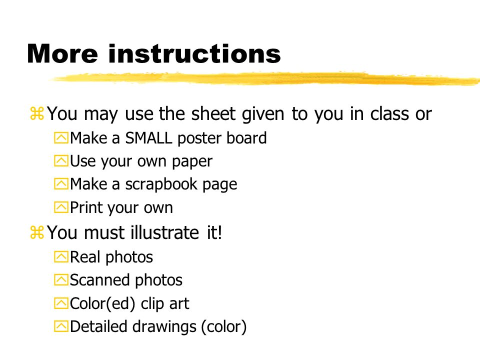 More instructions You may use the sheet given to you in class or