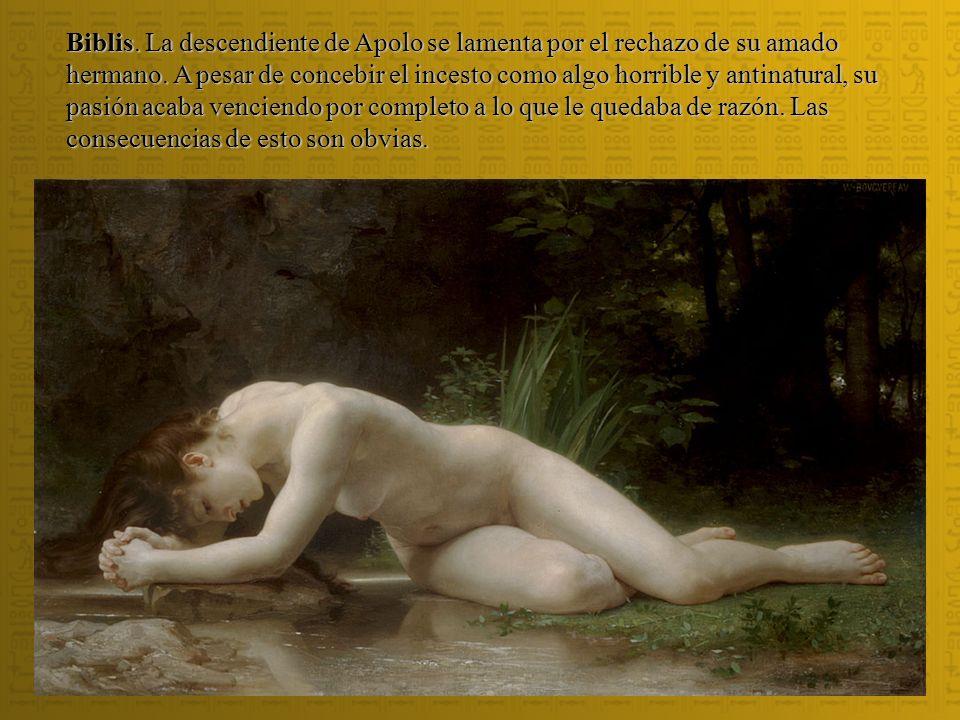 Biblis. La descendiente de Apolo se lamenta por el rechazo de su amado hermano.