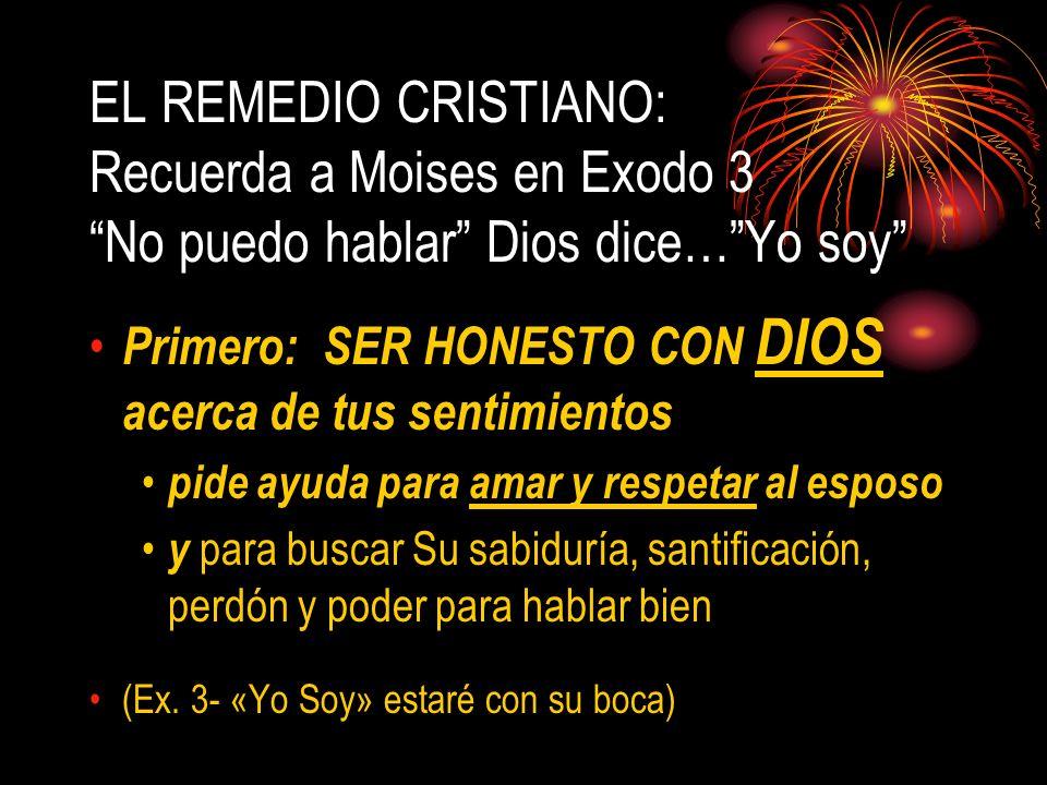 EL REMEDIO CRISTIANO: Recuerda a Moises en Exodo 3 No puedo hablar Dios dice… Yo soy