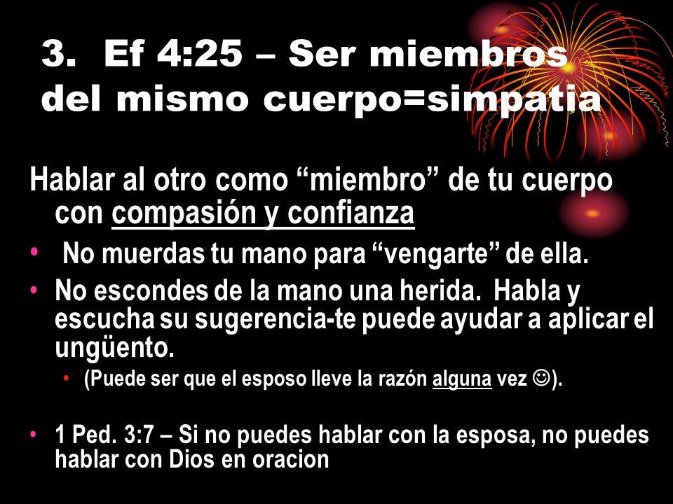 3. Ef 4:25 – Ser miembros del mismo cuerpo=simpatia