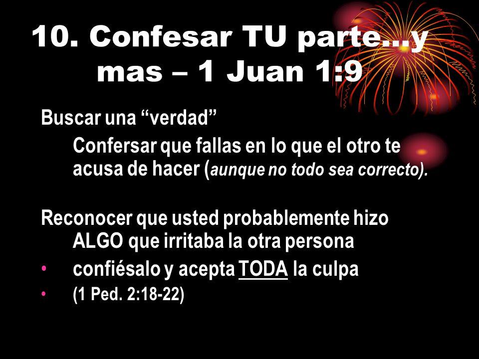 10. Confesar TU parte…y mas – 1 Juan 1:9