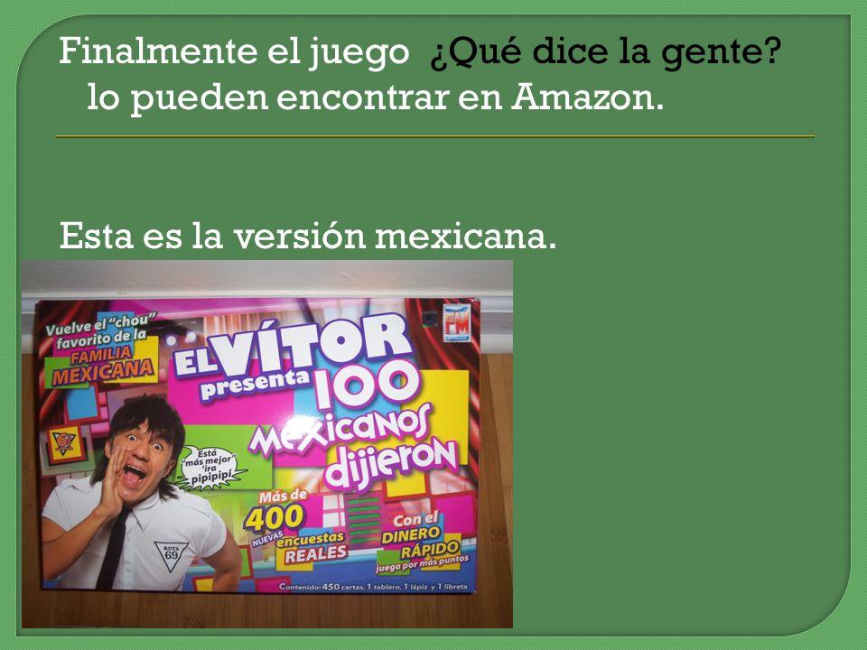 Finalmente el juego ¿Qué dice la gente. lo pueden encontrar en Amazon