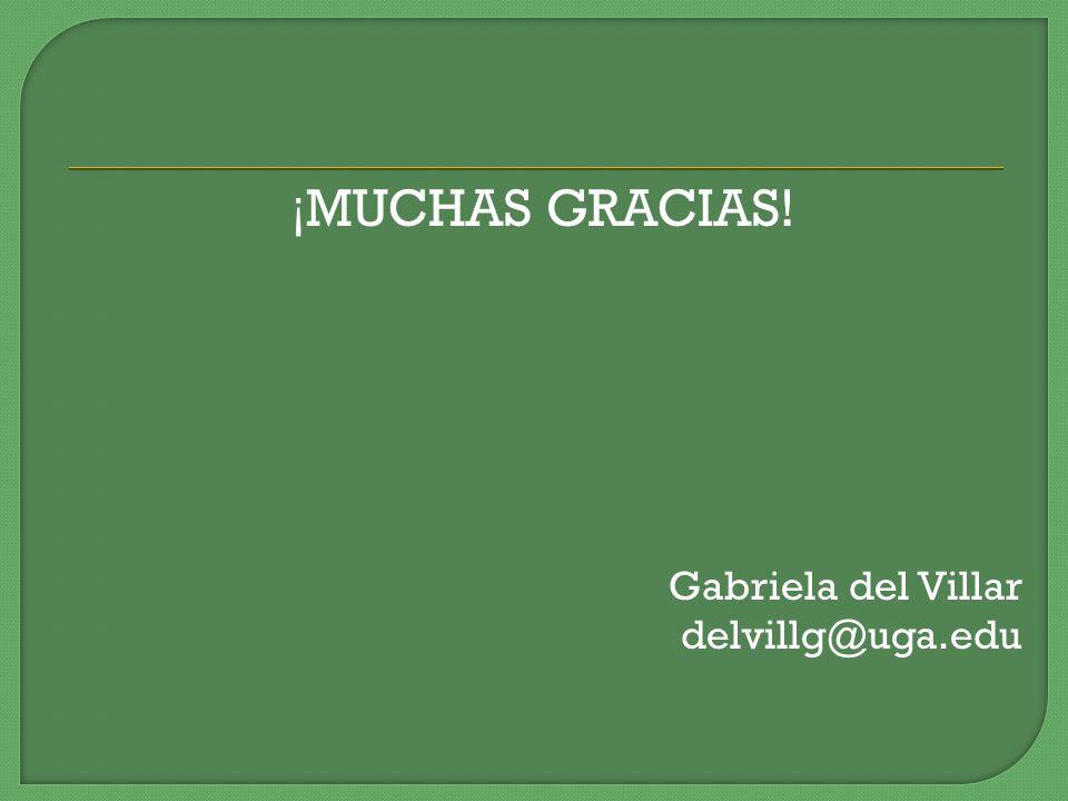 ¡MUCHAS GRACIAS! Gabriela del Villar delvillg@uga.edu