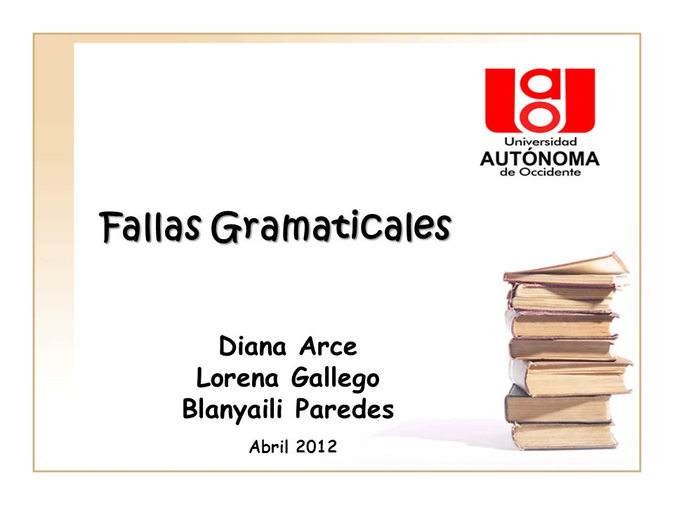 Fallas Gramaticales Diana Arce Lorena Gallego Blanyaili Paredes